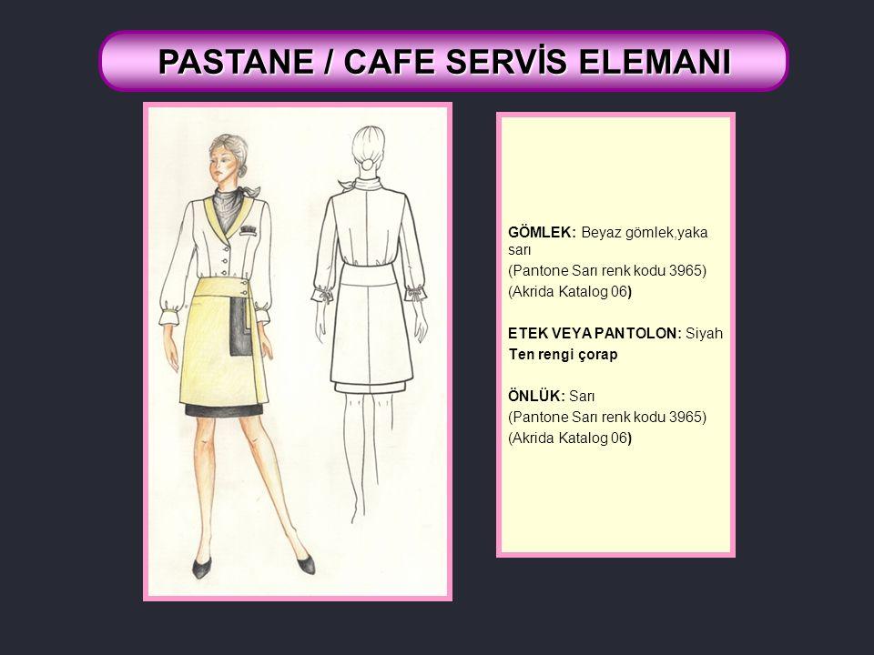 GÖMLEK: Beyaz gömlek,yaka sarı (Pantone Sarı renk kodu 3965) (Akrida Katalog 06) ETEK VEYA PANTOLON: Siyah Ten rengi çorap ÖNLÜK: Sarı (Pantone Sarı renk kodu 3965) (Akrida Katalog 06) PASTANE / CAFE SERVİS ELEMANI