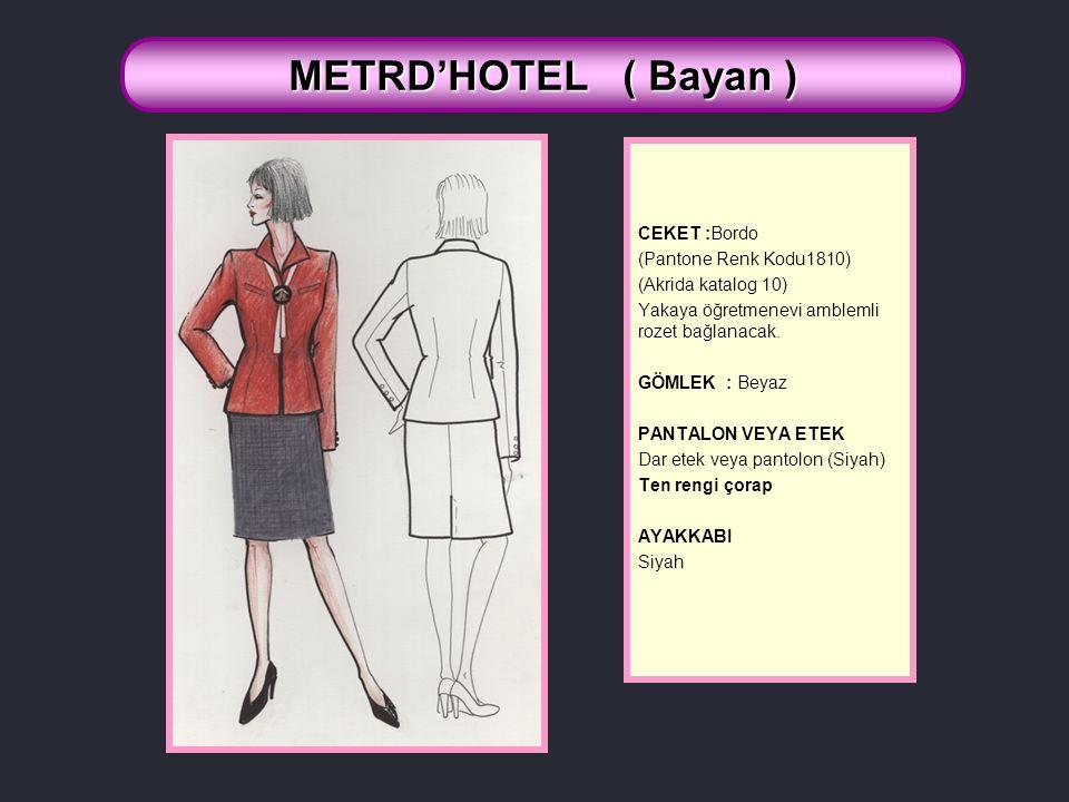 CEKET :Bordo (Pantone Renk Kodu1810) (Akrida katalog 10) Yakaya öğretmenevi amblemli rozet bağlanacak.