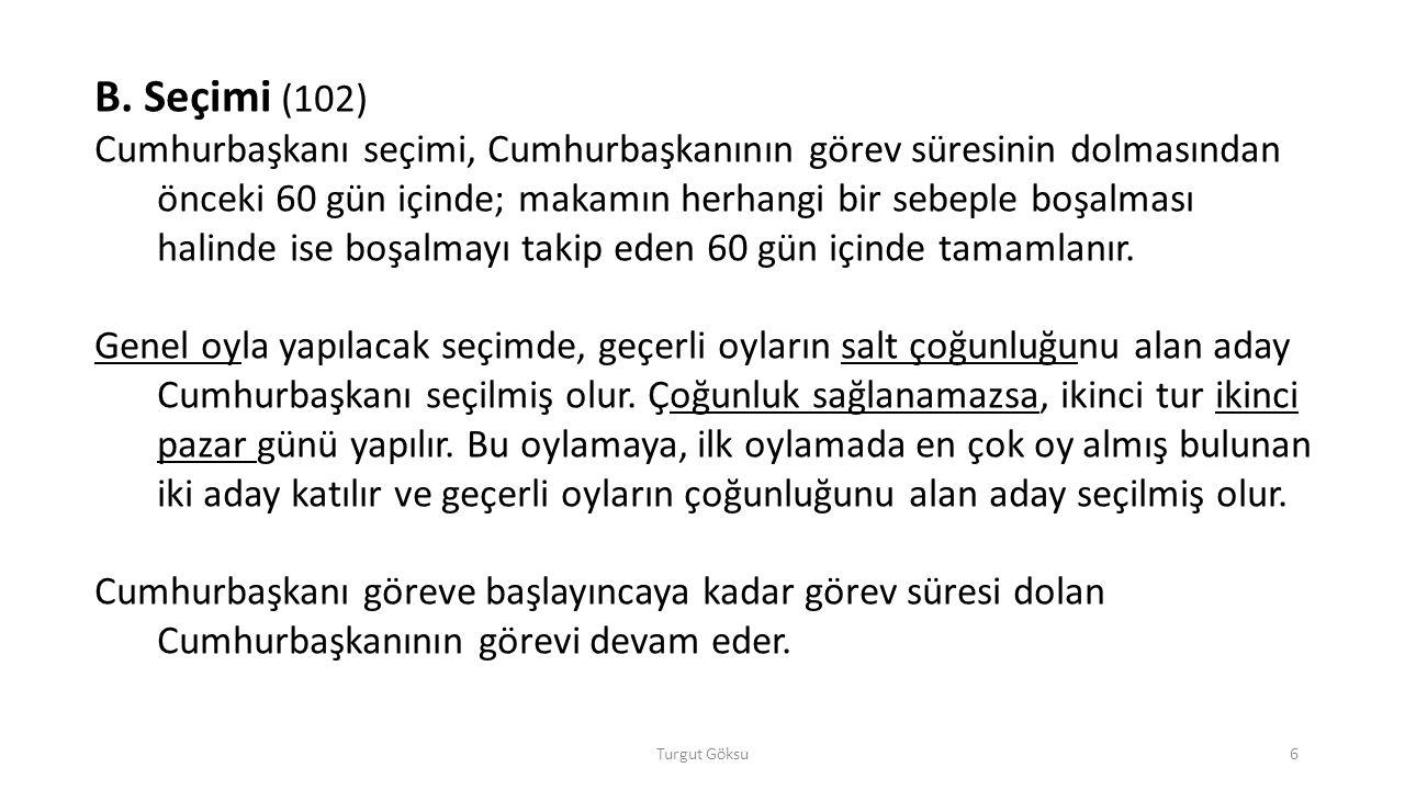 C.Görev sırasında güvenoyu Başbakan, gerekli görürse, Bakanlar Kurulunda görüştükten sonra, Türkiye Büyük Millet Meclisinden güven isteyebilir.