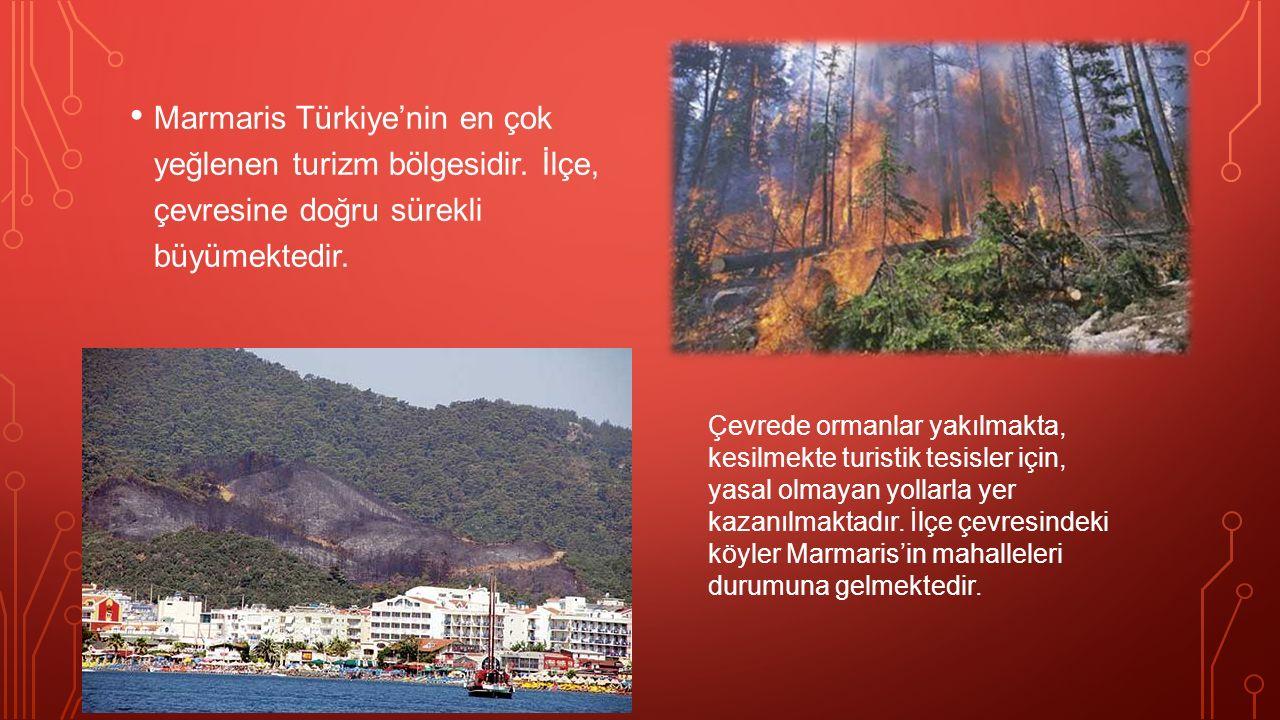 Marmaris Türkiye'nin en çok yeğlenen turizm bölgesidir.