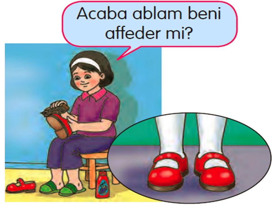 Oya ablasının kırmızı ayakkabılarını çok be ğ eniyordu.