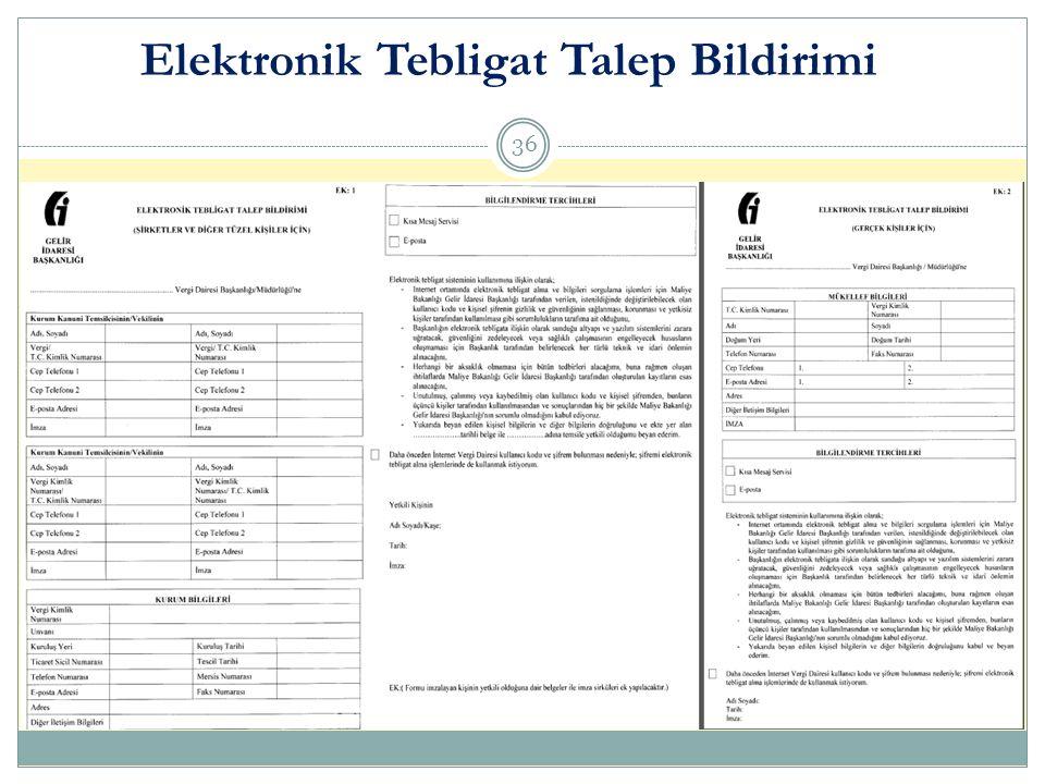 Elektronik Tebligat Talep Bildirimi 36