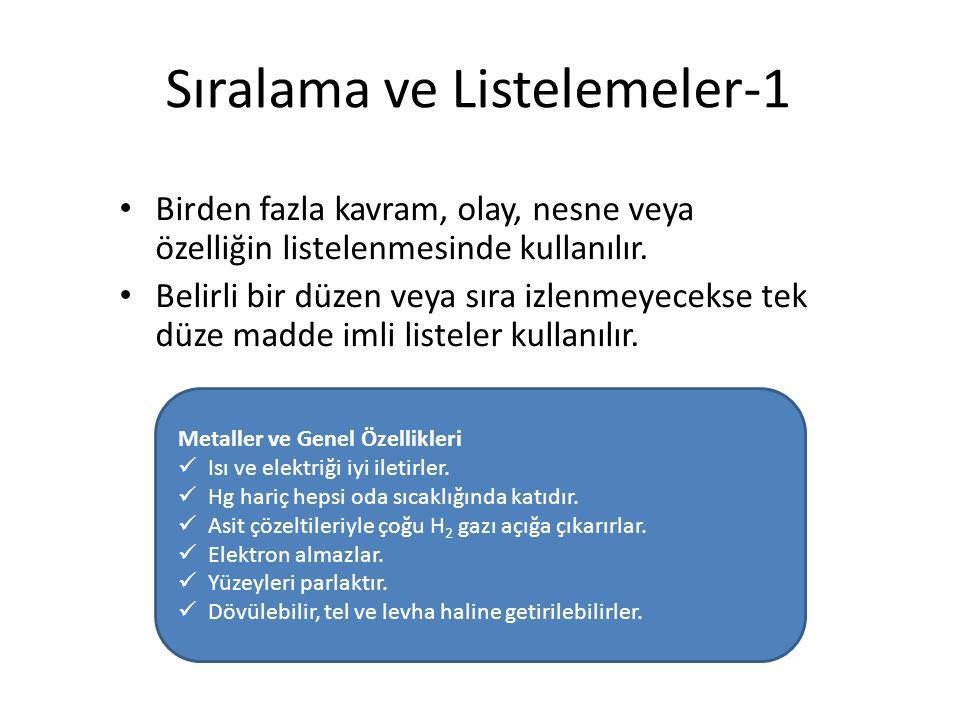 Sıralama ve Listelemeler-1 Birden fazla kavram, olay, nesne veya özelliğin listelenmesinde kullanılır.