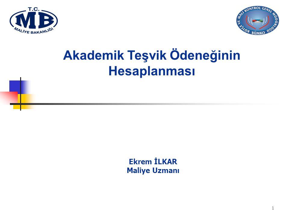 DAYANAK  2914 sayılı Yükseköğretim Personel Kanununun ek 4 üncü maddesi,  Akademik Teşvik Ödeneği Yönetmeliği (14/12/2015 tarihli ve 2015/8305 sayılı BKK ile yürürlüğe girdi) 2