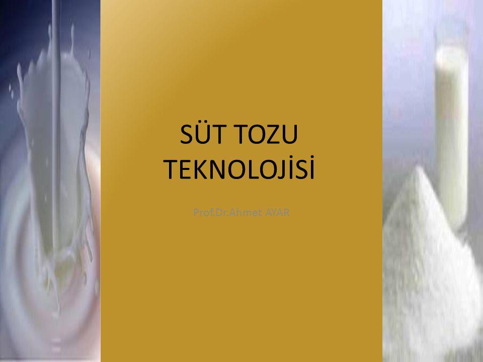 SÜT TOZU TEKNOLOJİSİ Prof.Dr.Ahmet AYAR