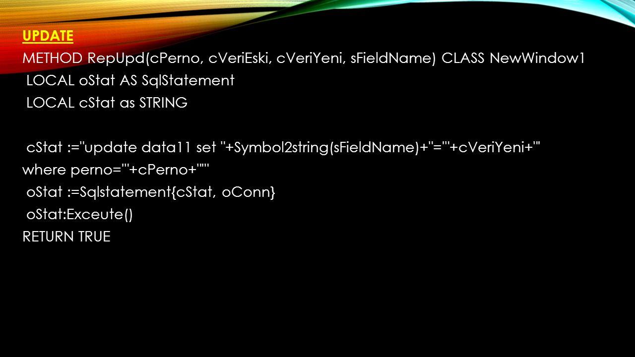 INSERT METHOD RecUpd() CLASS NewWindow1 LOCAL oStat AS SqlStatement LOCAL cStat as STRING LOCAL cP, cA, cS, cU AS STRING cP:= 16 cA:= Suat cS:= Celik cU:= 66 cStat := insert into data11(perno,adi,soyad,,unvani) Cakues ( +cP+ , +cA+ , +cS+ , +cU+ ) oStat := Sqlstatement{cStat, oConn} oStat:Execute() RETURN TRUE