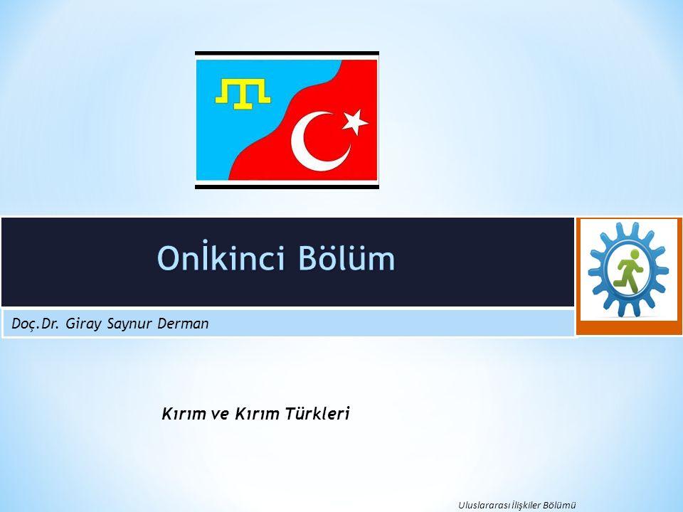 Doç.Dr. Giray Saynur Derman Uluslararası İlişkiler Bölümü Kırım ve Kırım Türkleri