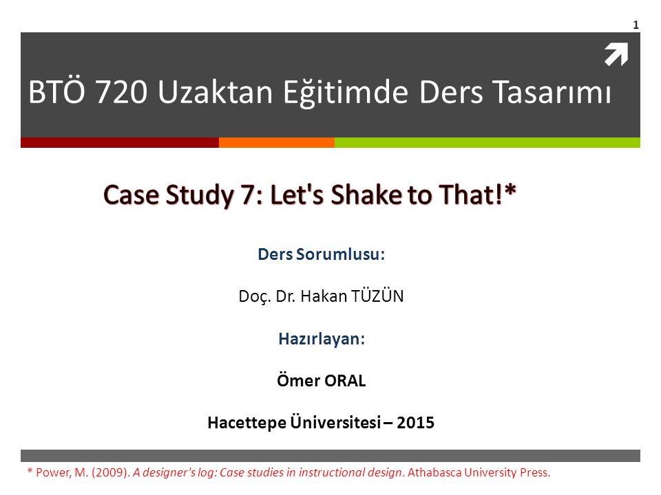  1 BTÖ 720 Uzaktan Eğitimde Ders Tasarımı * Power, M. (2009). A designer's log: Case studies in instructional design. Athabasca University Press. Der
