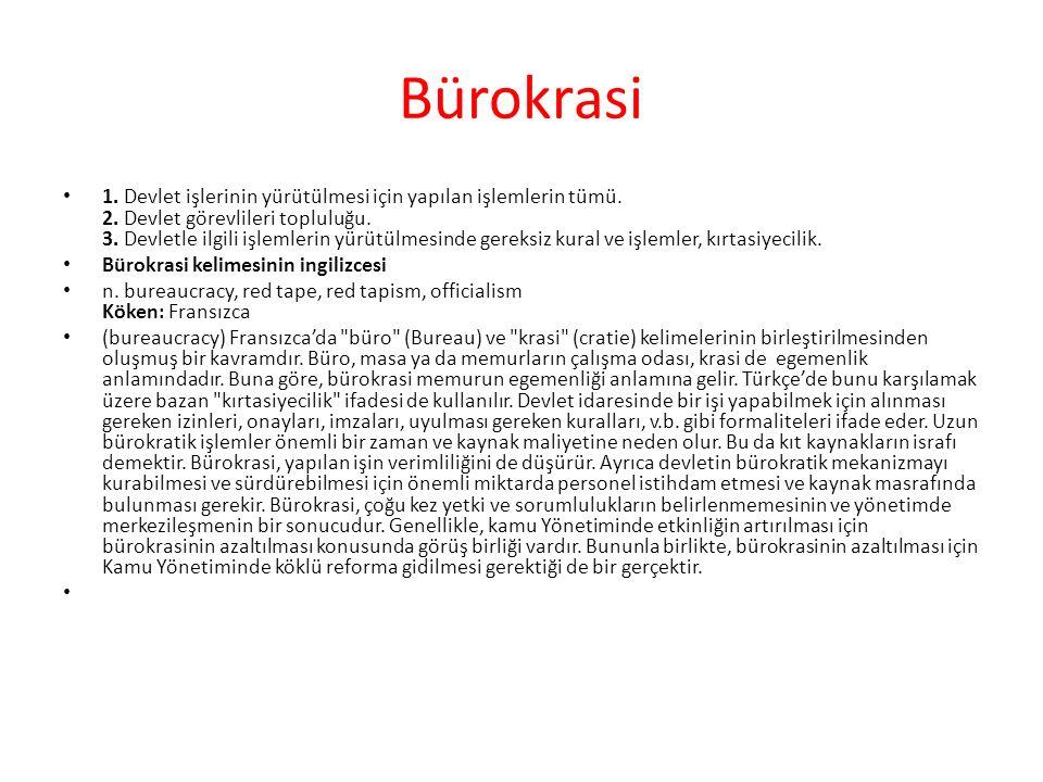 Bürokrasi 1. Devlet işlerinin yürütülmesi için yapılan işlemlerin tümü. 2. Devlet görevlileri topluluğu. 3. Devletle ilgili işlemlerin yürütülmesinde