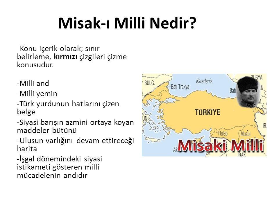 MİSAK-I MİLLİ KARARLARI 28 ocak 1920 Osmanlı Devletinin Mondros mütarekesini imzaladığı 30 ekim 1918 tarihinde düşman ordularının işgali altında bulunan Arap memleketlerinin durumu, halkın serbestçe vereceği oya göre belirlenmelidir.