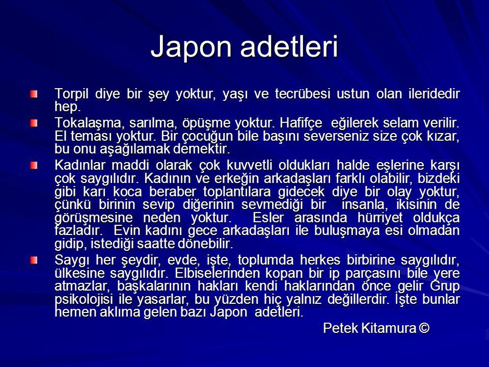 Japon adetleri Torpil diye bir şey yoktur, yaşı ve tecrübesi ustun olan ileridedir hep.