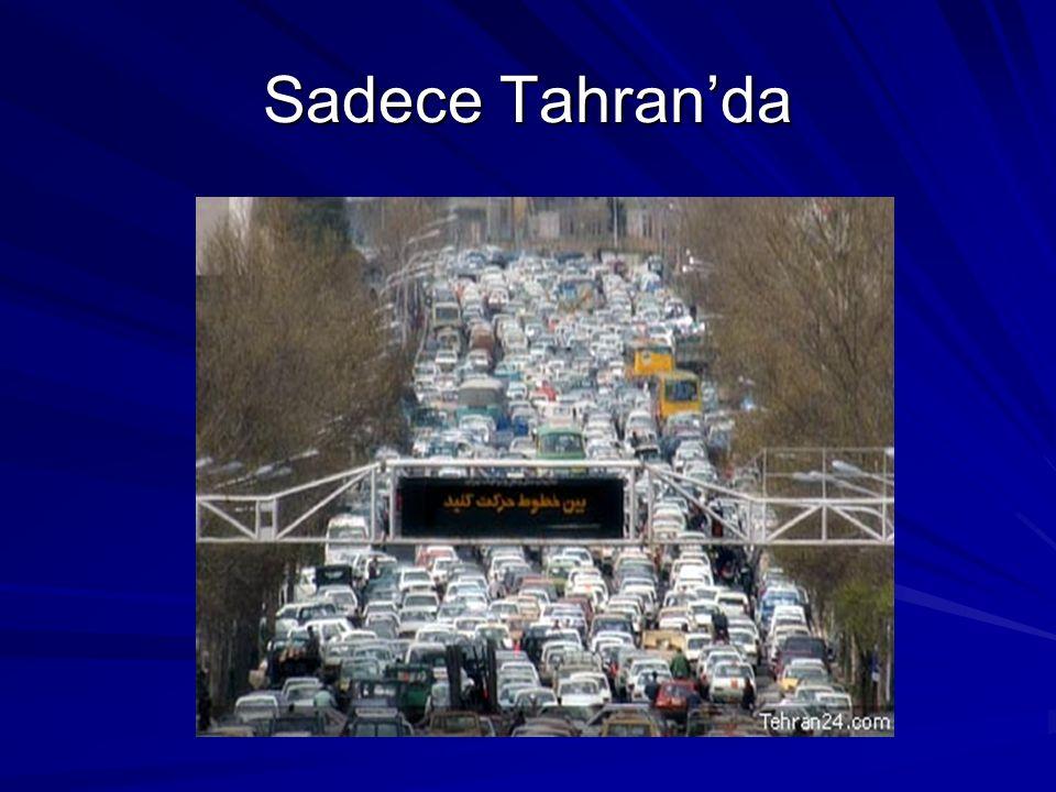 Sadece Tahran'da