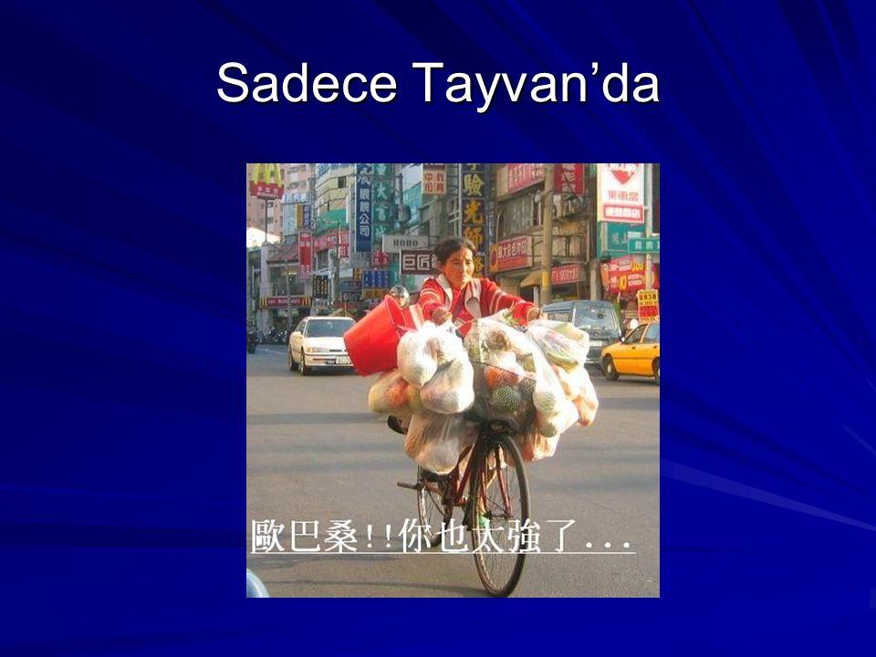 Sadece Tayvan'da