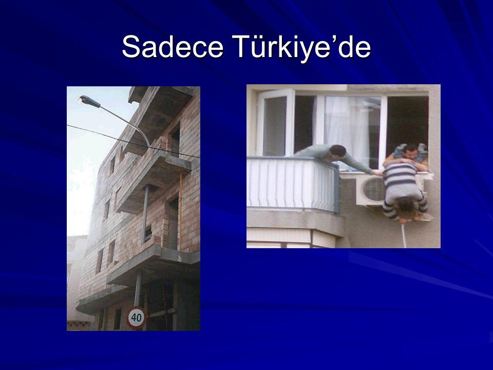 Sadece Türkiye'de