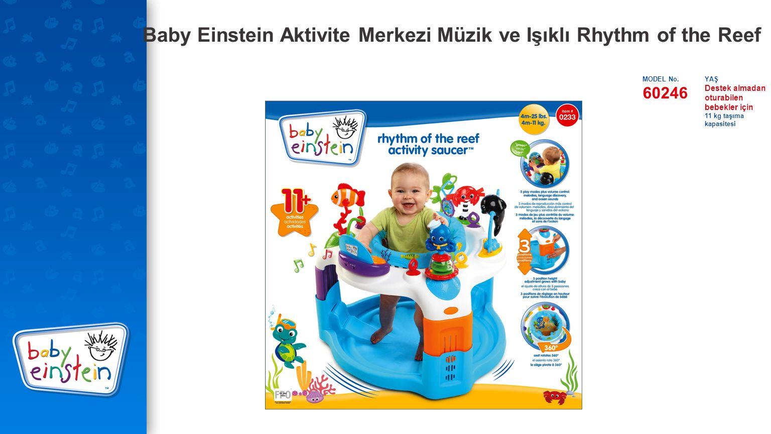 Baby Einstein Aktivite Merkezi Müzik ve Işıklı Rhythm of the Reef MODEL No.YAŞ 60246 Destek almadan oturabilen bebekler için 11 kg taşıma kapasitesi