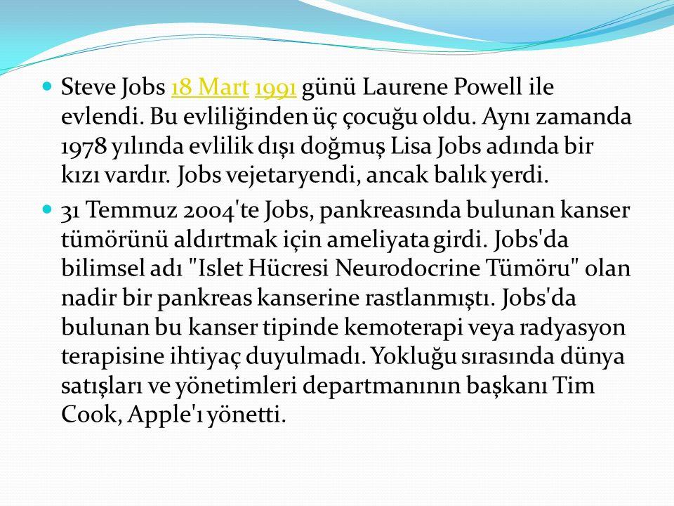 Steve Jobs 18 Mart 1991 günü Laurene Powell ile evlendi. Bu evliliğinden üç çocuğu oldu. Aynı zamanda 1978 yılında evlilik dışı doğmuş Lisa Jobs adınd
