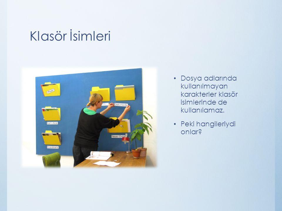 Alt Klasörler Bir klasör içerisinde birden fazla klasör yer alabilir.