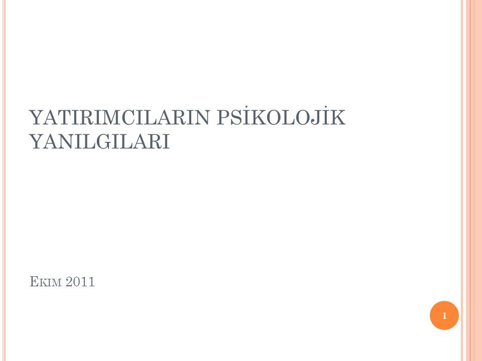 YATIRIMCILARIN PSİKOLOJİK YANILGILARI E KIM 2011 1