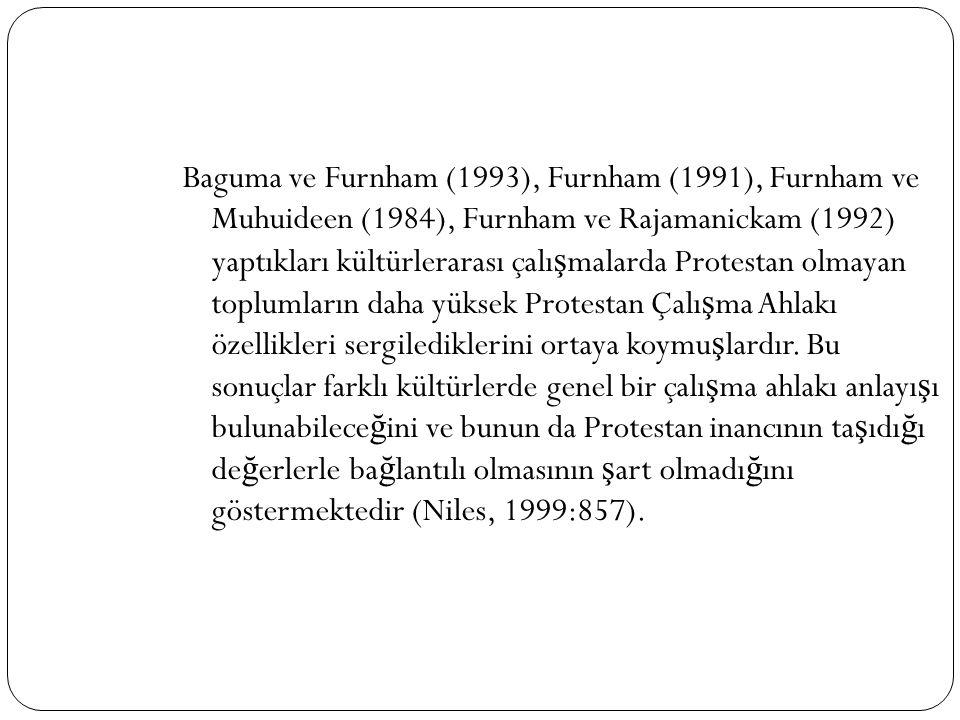 Baguma ve Furnham (1993), Furnham (1991), Furnham ve Muhuideen (1984), Furnham ve Rajamanickam (1992) yaptıkları kültürlerarası çalı ş malarda Protest