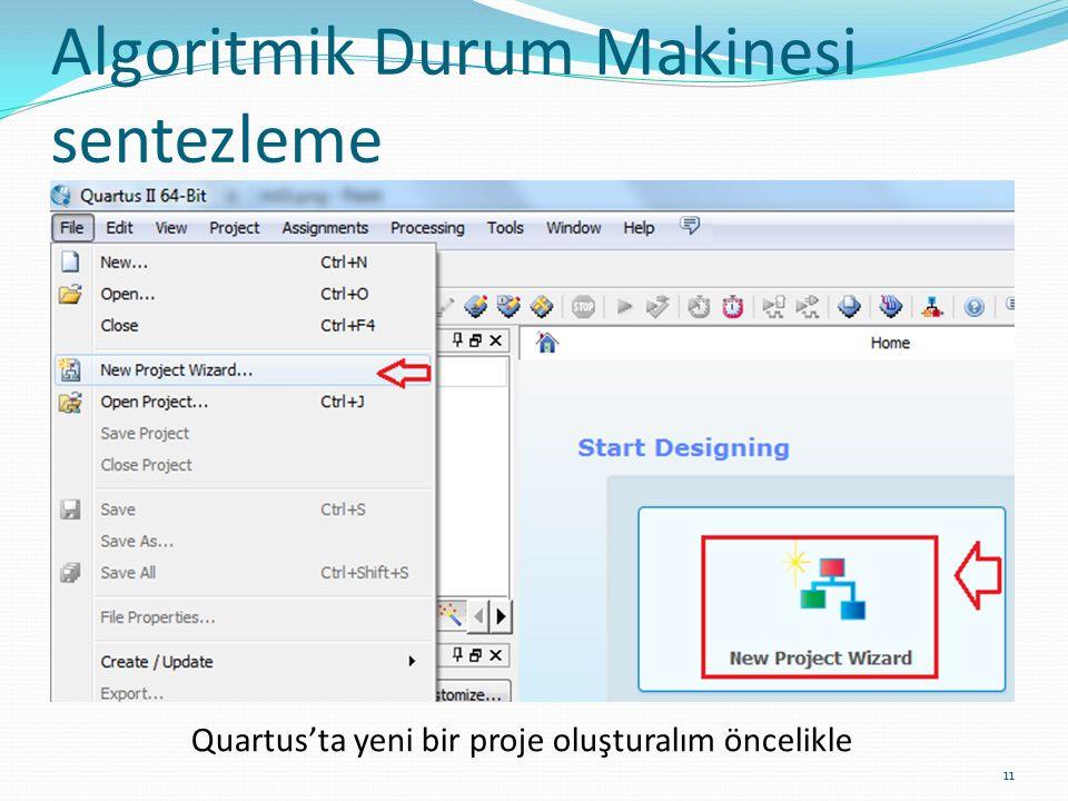 Algoritmik Durum Makinesi sentezleme 11 Quartus'ta yeni bir proje oluşturalım öncelikle