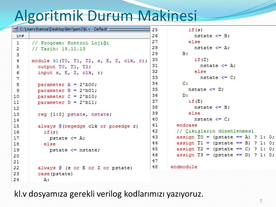 Algoritmik Durum Makinesi 8 orn2.v dosyamıza gerekli verilog kodlarımızı yazıyoruz.
