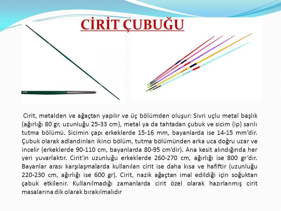 Cirit, metalden ve ağaçtan yapılır ve üç bölümden oluşur: Sivri uçlu metal başlık (ağırlığı 80 gr, uzunluğu 25-33 cm), metal ya da tahtadan çubuk ve s