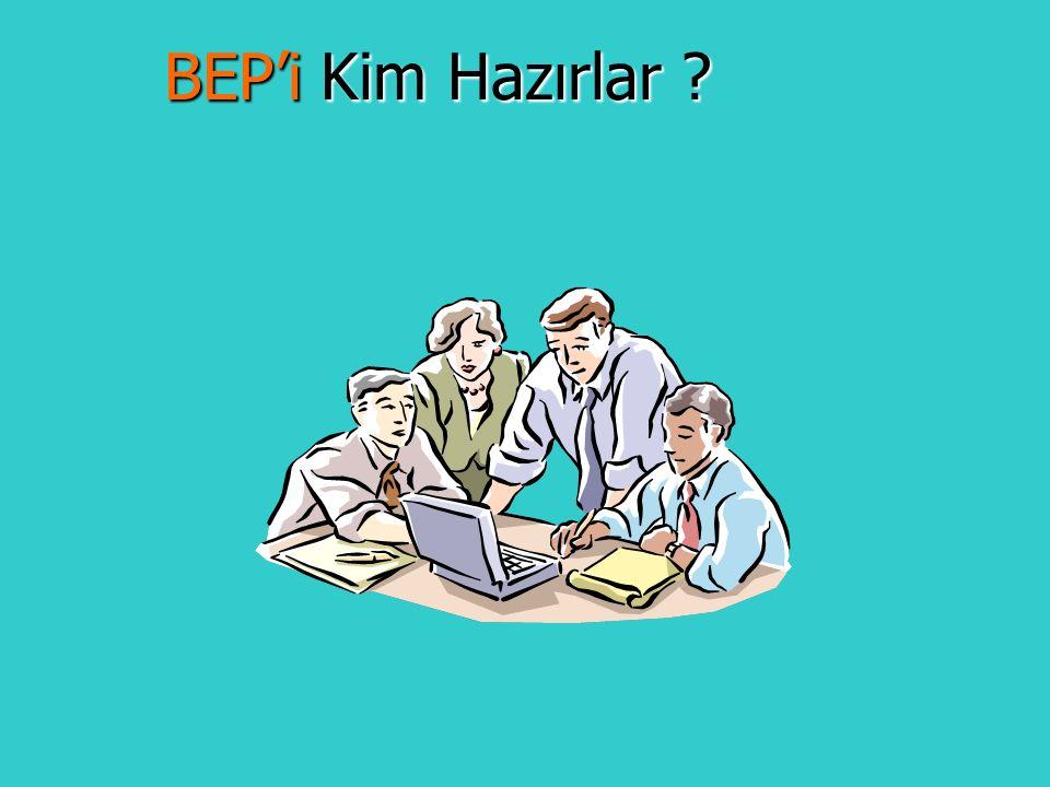 BEP'i Kim Hazırlar ? BEP'i Kim Hazırlar ?