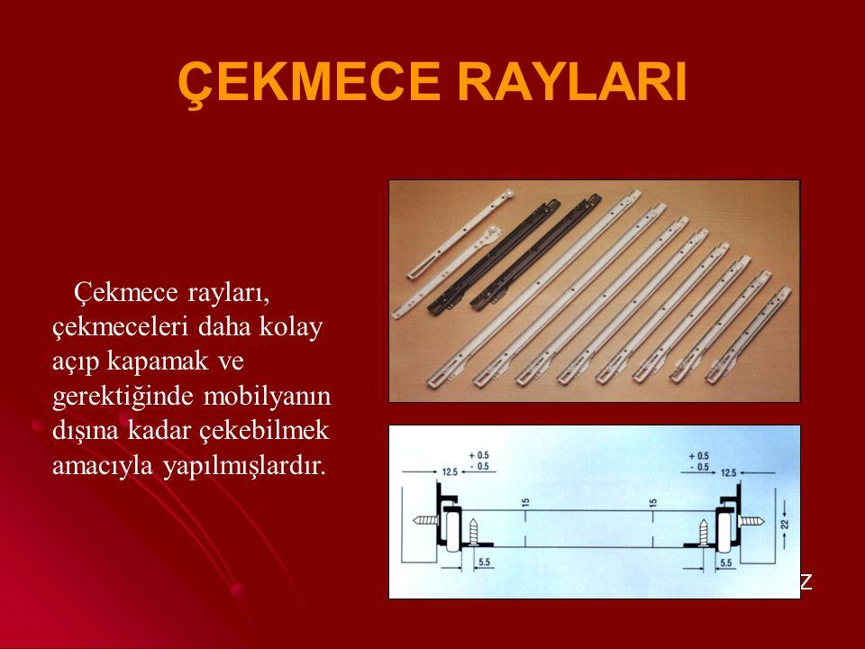 HAZIRLAYAN : ALİ İHSAN KORKMAZ Ray ve makaralar sürme kapılarla kapakların daha kolay açılmasını ve kapanmasını sağlamak amacıyla yapılmış gereçlerdir.