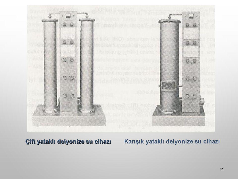 11 Çift yataklı deiyonize su cihazı Karışık yataklı deiyonize su cihazı