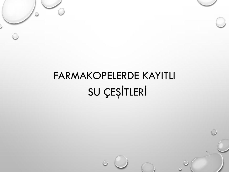 FARMAKOPELERDE KAYITLI SU ÇEŞ İ TLER İ 18