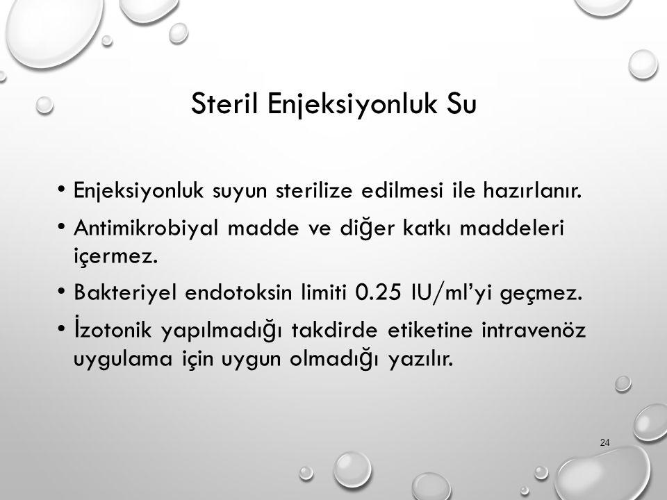 Steril Enjeksiyonluk Su Enjeksiyonluk suyun sterilize edilmesi ile hazırlanır.