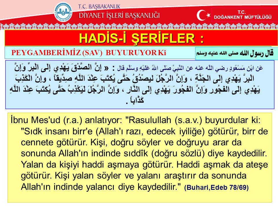 İbnu Mes'ud (r.a.) anlatıyor: