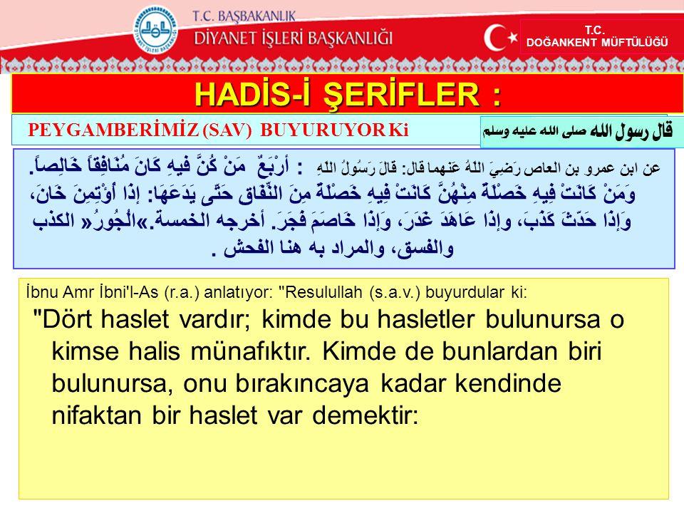İbnu Amr İbni'l-As (r.a.) anlatıyor: