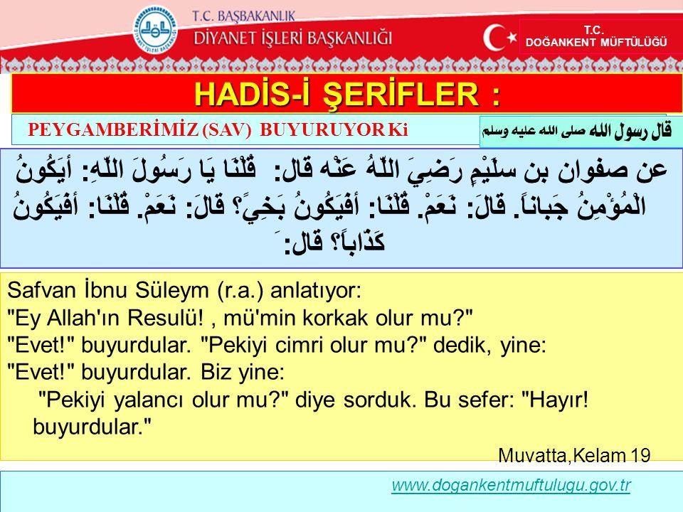 Safvan İbnu Süleym (r.a.) anlatıyor: