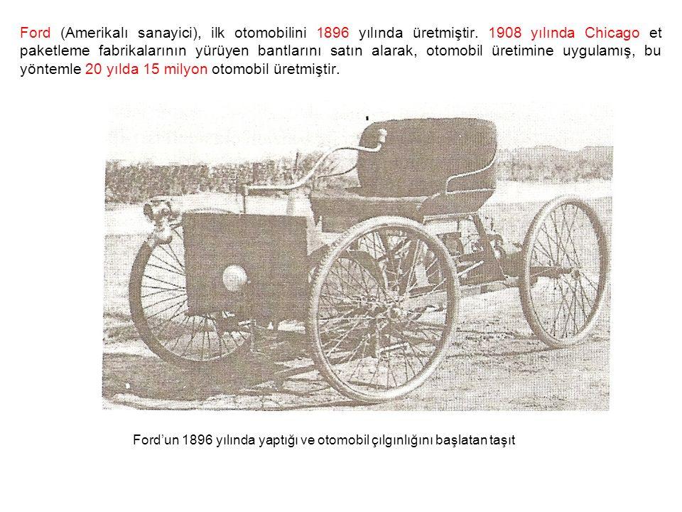 Ford (Amerikalı sanayici), ilk otomobilini 1896 yılında üretmiştir.