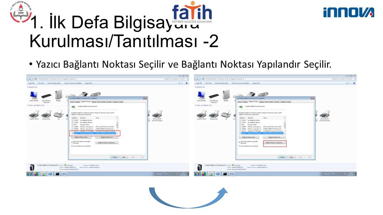 1. İlk Defa Bilgisayara Kurulması/Tanıtılması -2 Yazıcı Bağlantı Noktası Seçilir ve Bağlantı Noktası Yapılandır Seçilir.