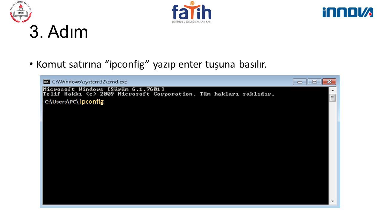 """3. Adım Komut satırına """"ipconfig"""" yazıp enter tuşuna basılır. ipconfig"""
