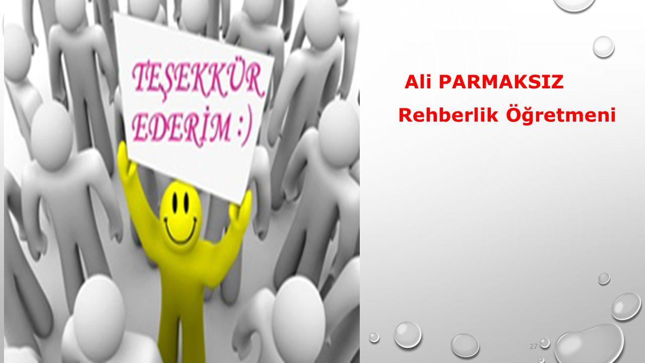 27 Ali PARMAKSIZ Rehberlik Öğretmeni