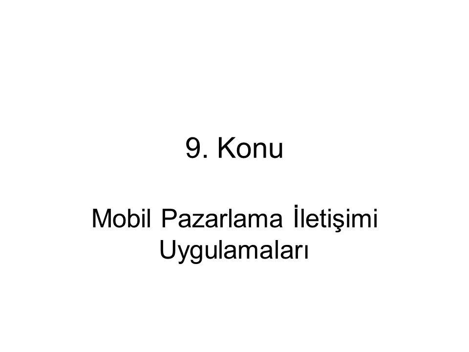 9. Konu Mobil Pazarlama İletişimi Uygulamaları