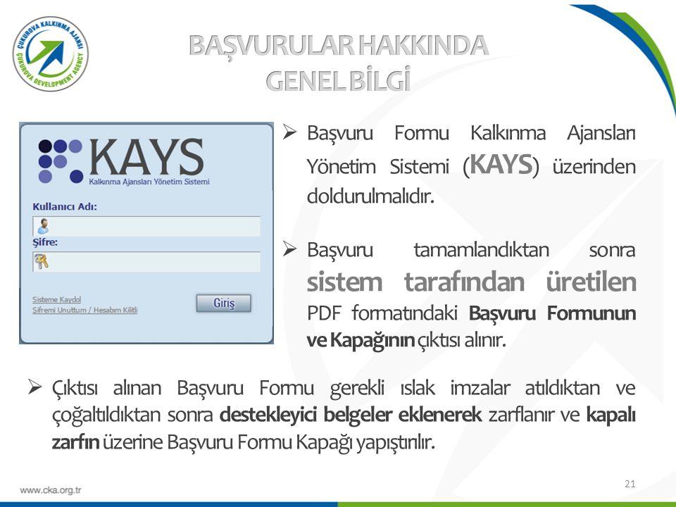  Başvuru Formu Kalkınma Ajansları Yönetim Sistemi ( KAYS ) üzerinden doldurulmalıdır.