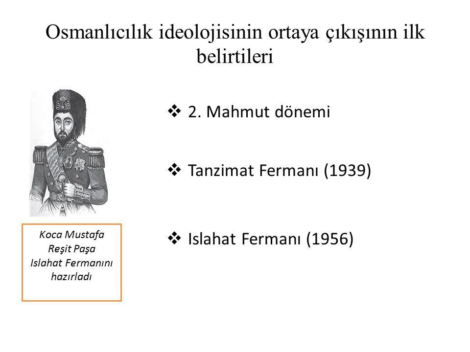 Osmanlıcılık ideolojisinin ortaya çıkışının ilk belirtileri  2.