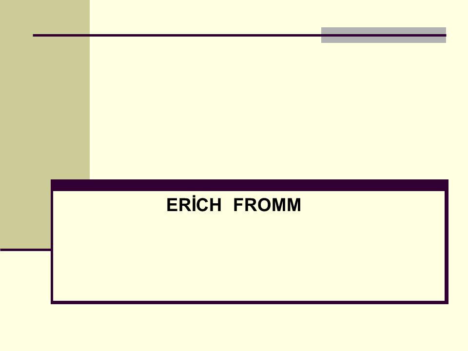 Fromm'un eserlerinde; insanın doğadan ve diğer insanlardan kopması sonucu kendini yalnız ve soyutlanmış hissetmesi anlayışını görürüz.