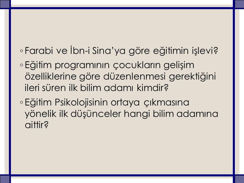 ◦ Farabi ve İbn-i Sina'ya göre eğitimin işlevi.