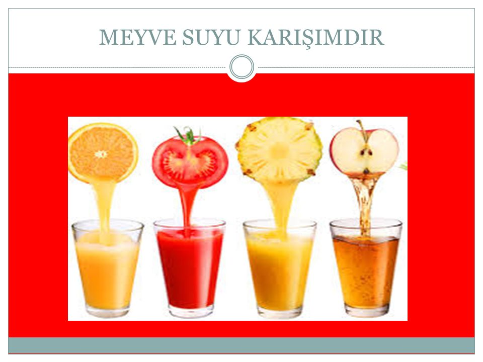MEYVE SUYU KARIŞIMDIR