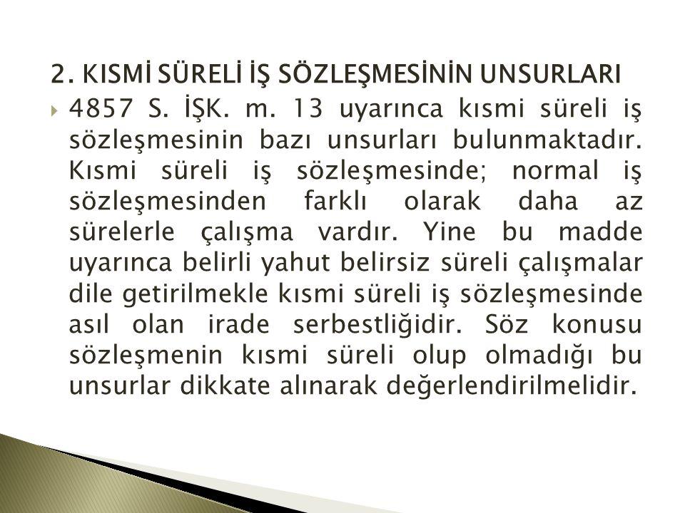 2. KISMİ SÜRELİ İŞ SÖZLEŞMESİNİN UNSURLARI  4857 S.