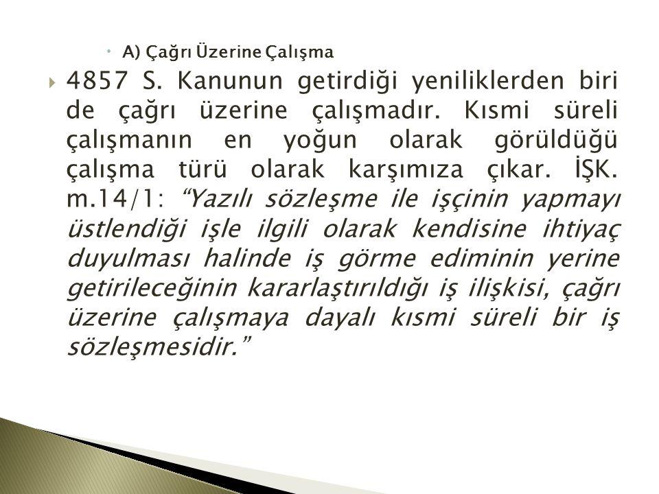  A) Çağrı Üzerine Çalışma  4857 S.