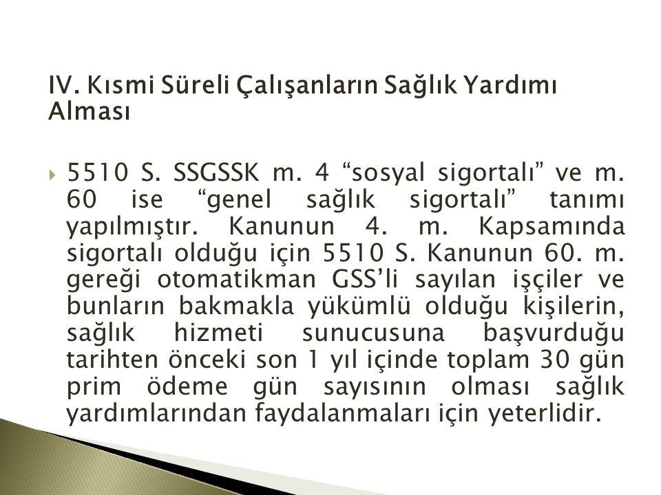 IV.Kısmi Süreli Çalışanların Sağlık Yardımı Alması  5510 S.