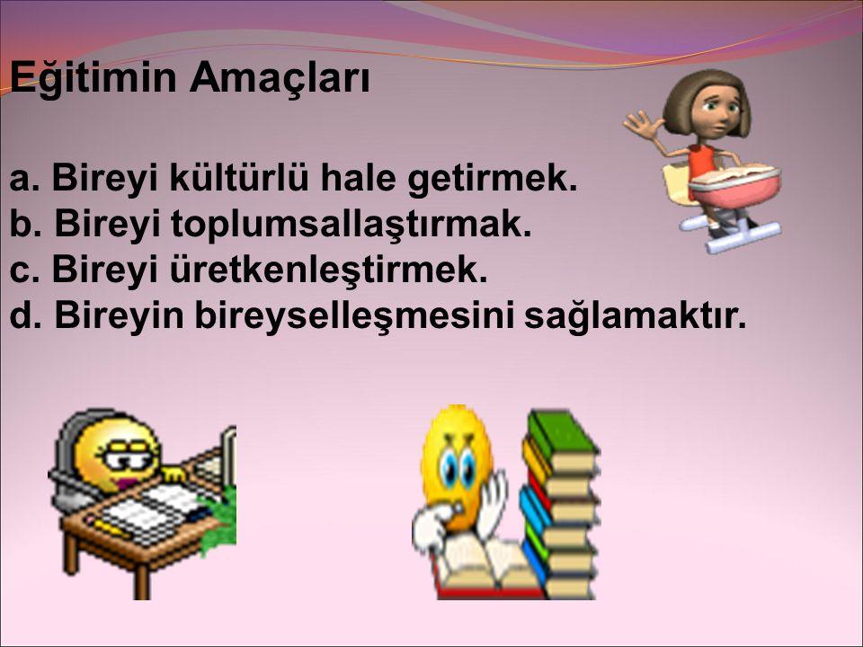 4.Eğitim Hakkı İlkesi: Temel eğitim görmek her Türk vatandaşının hakkıdır.
