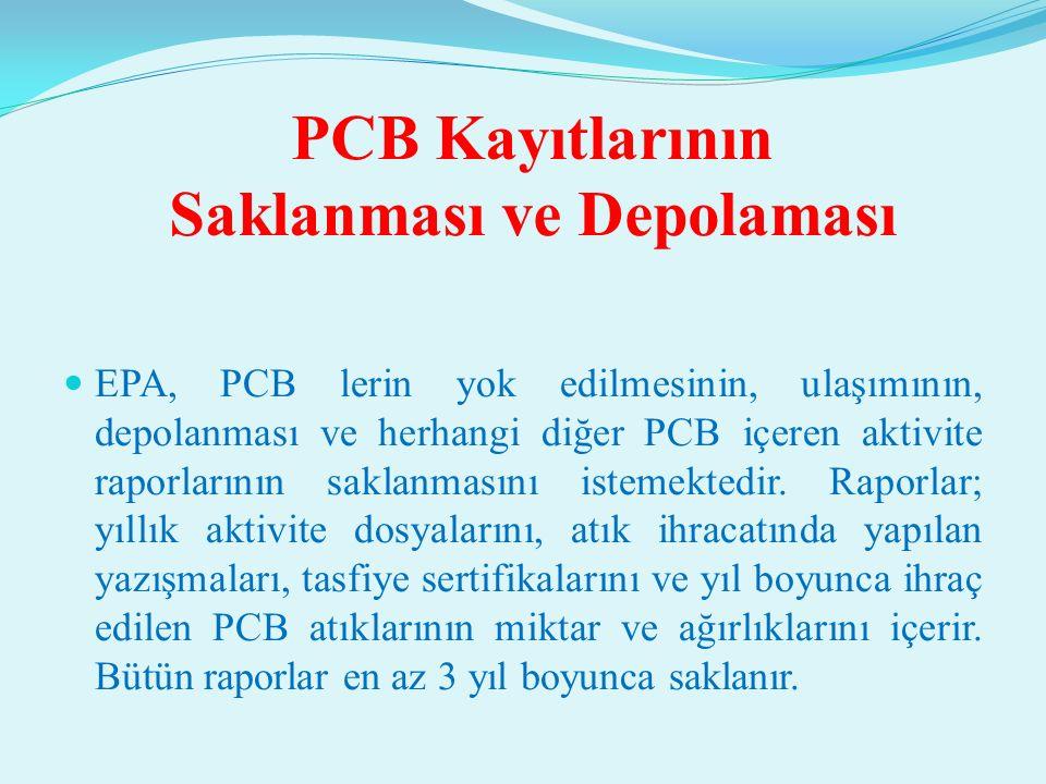 PCB TEMİZLENMESİ PCB Dökülmelerinin Temizlenmesi Tedbirleri; temizleme metotlarını ve 50 ppm veya daha yüksek konsantrasyonlardaki PCB içeren dökülmel