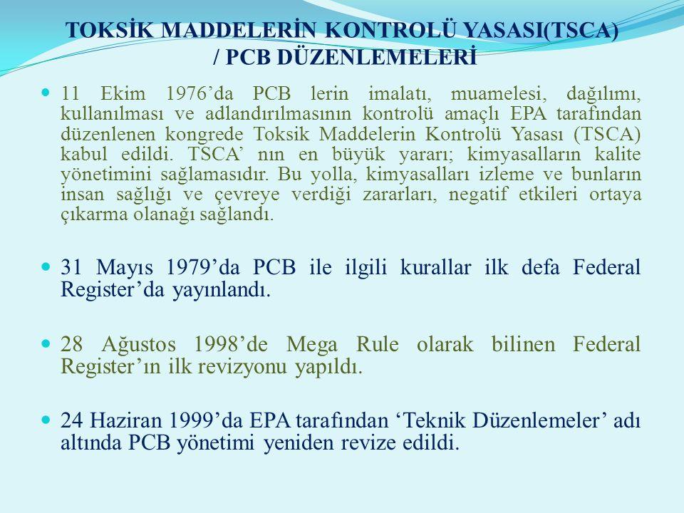 PCB Kayıtlarının Saklanması ve Depolaması EPA, PCB lerin yok edilmesinin, ulaşımının, depolanması ve herhangi diğer PCB içeren aktivite raporlarının s